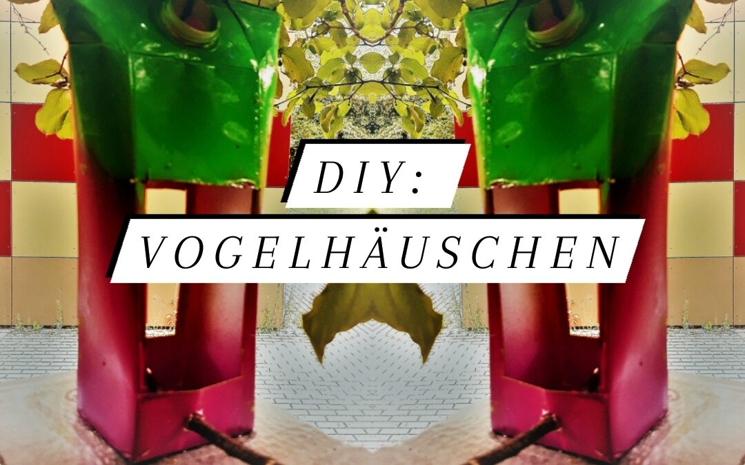 Do It Yourself: Vogelhäuschen